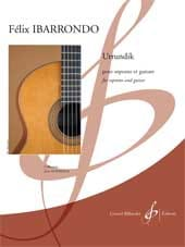Urrundik - Félix Ibarrondo - Partition - Guitare - laflutedepan.com
