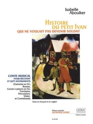 Isabelle Aboulker - Histoire Du Petit Ivan Qui Ne Voulait Pas Devenir Soldat - Partition - di-arezzo.fr
