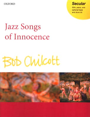 Jazz Songs Of Innocence. SSA Bob Chilcott Partition laflutedepan