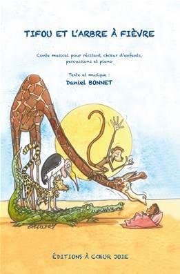 Daniel Bonnet - Tifou et L'arbre A Fièvre - Partition - di-arezzo.fr