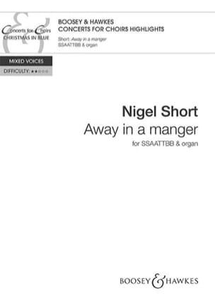 Away In A Manger - Nigel Short - Partition - Chœur - laflutedepan.com