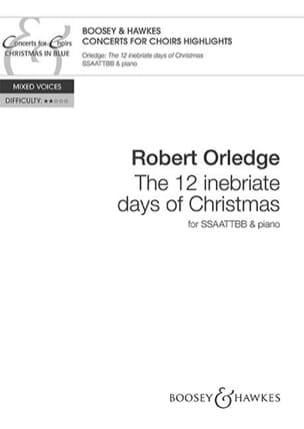 Robert Orledge - The 12 Inebriate Days Of Christmas - Partition - di-arezzo.fr