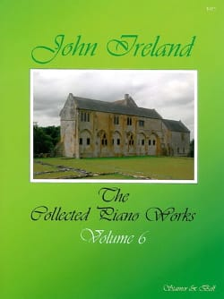 The Collected Piano Works, Volume 6 John Ireland laflutedepan