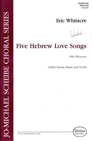 5 Hebrew Love Songs. SATB Eric Whitacre Partition Chœur - laflutedepan