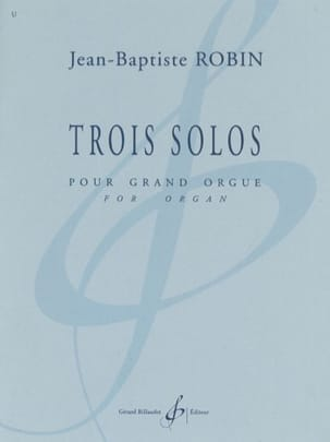 Trois Solos Jean-Baptiste Robin Partition Orgue - laflutedepan
