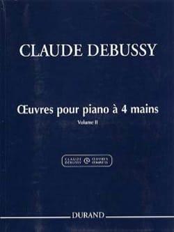Oeuvres pour Piano à 4 mains Volume 2 - DEBUSSY - laflutedepan.com