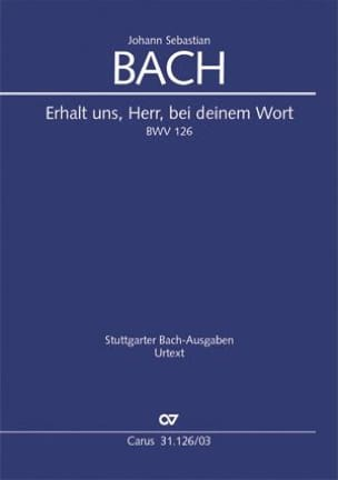 Jean-Sébastien Bach - Cantate 126 Erhalt uns, Herr, bei deinem Wort - Partition - di-arezzo.fr