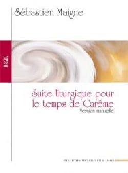 Sébastien Maigne - Suite liturgique pour le temps de carême - Partition - di-arezzo.fr