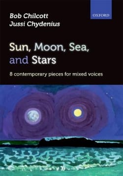 Chilcott Bob / Chydenius Juss - Sun, Moon, Sea, and Stars - Sheet Music - di-arezzo.co.uk