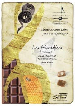 Christine MARTY-LEJON et Jean-Claude SOLDANO Soldano - Les Friandises - Volume 1 - Partition - di-arezzo.fr
