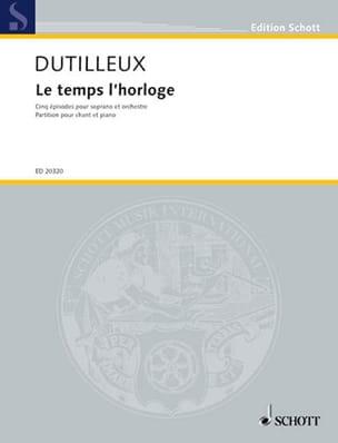 Le temps l'horloge DUTILLEUX Partition Mélodies - laflutedepan