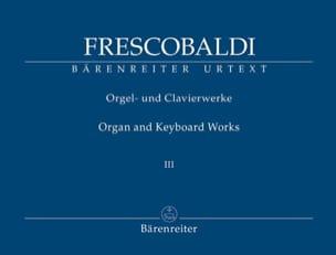 Girolamo Frescobaldi - Œuvres pour orgue et clavier. Volume 3 - Partition - di-arezzo.fr