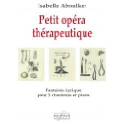 Isabelle Aboulker - Petit opéra thérapeutique - Partition - di-arezzo.fr