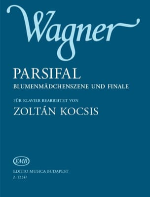 Parsifal Wagner Richard / Kocsis Zoltan Partition Piano - laflutedepan