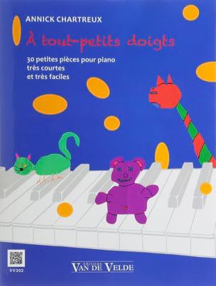 Annick Chartreux - A tout-petits doigts - Partition - di-arezzo.fr