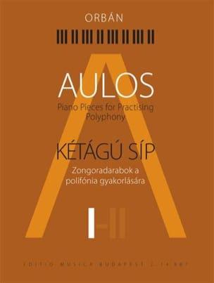 Aulos. Vol 1 György Orban Partition Piano - laflutedepan