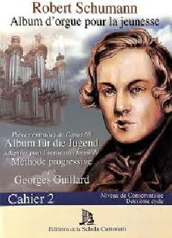 Schumann Robert / Guillard Georges - Album d'orgue pour la jeunesse. Cahier 2 (Avec CD) - Partition - di-arezzo.fr