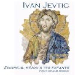 Seigneur, réjouis tes enfants - Ivan Jevtic - laflutedepan.com