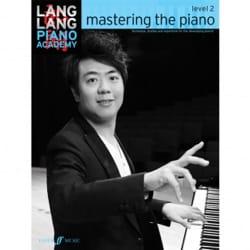 Lang Lang - Mastering the piano. Level 2 - Partition - di-arezzo.fr