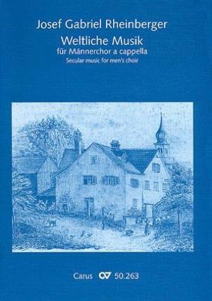 Josef Gabriel Rheinberger - Weltliche musik. Männerchor - Partition - di-arezzo.fr