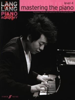 Lang Lang - Mastering the piano. Level 4 - Partition - di-arezzo.fr