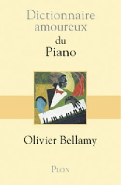 Dictionnaire amoureux du piano - Olivier Bellamy - laflutedepan.com