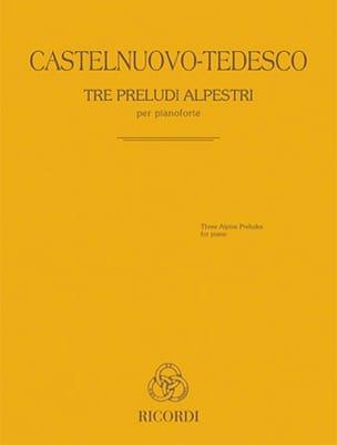 Mario Castelnuovo-Tedesco - Tre Preludi Alpestri - Partition - di-arezzo.fr