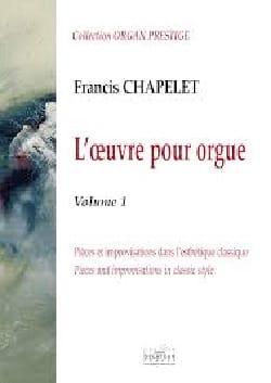 Francis Chapelet - Oeuvre pour orgue Volume 1 - Partition - di-arezzo.fr