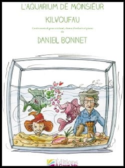 Daniel Bonnet - L'aquarium de Monsieur Kilvoufau + CD - Partition - di-arezzo.fr