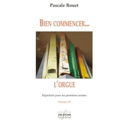 Pascale Rouet - Getting started ... the organ - Volume 3 - Sheet Music - di-arezzo.co.uk