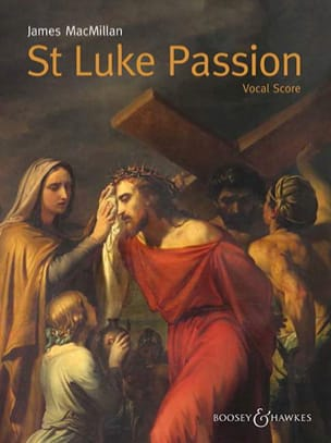 James MacMillan - St Luke Passion - Partition - di-arezzo.fr