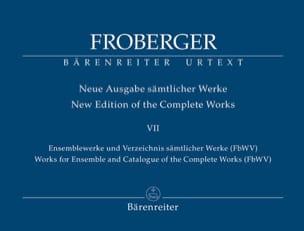 Johann Jakob Froberger - Neue Ausgabe Sämtlicher Werke Volume 7 - Partition - di-arezzo.fr