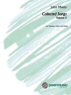 Collected Songs. Volume 5 - John Musto - Partition - laflutedepan.com