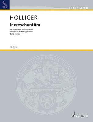 Heinz Holliger - Increschantüm - Sheet Music - di-arezzo.com