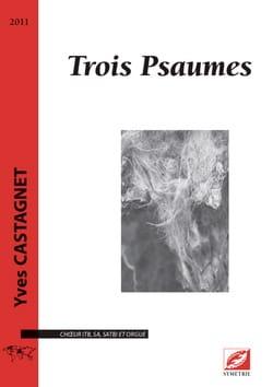 Trois psaumes - Yves Castegnet - Partition - Chœur - laflutedepan.com