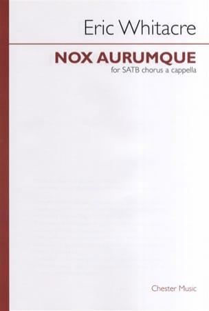 Nox Aurumque - Eric Whitacre - Partition - Chœur - laflutedepan.com