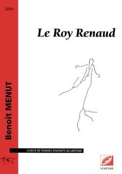 Le Roy Renaud - Benoît Menut - Partition - Chœur - laflutedepan.com