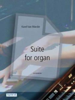 Suite - Karel VAN MARCKE - Partition - Orgue - laflutedepan.com