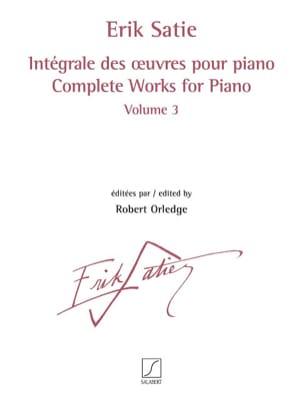 Erik Satie - Intégrale des oeuvres pour piano. Volume 3 - Partition - di-arezzo.fr