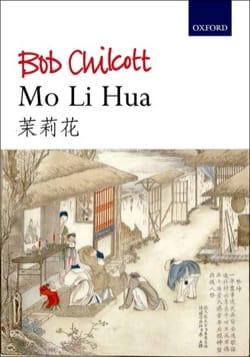 Mo li Hua - Bob Chilcott - Partition - Chœur - laflutedepan.com