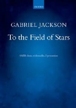 To the field of stars Gabriel Jackson Partition Chœur - laflutedepan