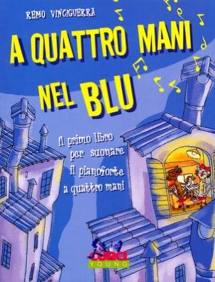 Remo Vinciguerra - A quattro mani nel blu. 4 hands - Sheet Music - di-arezzo.com
