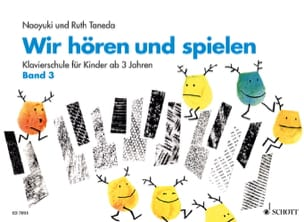 Taneda Naoyuki / Taneda Ruth - Wir Hören und Spielen, vol 3 - Partition - di-arezzo.fr