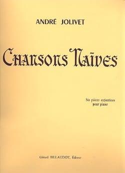 Chansons Naïves - André Jolivet - Partition - Piano - laflutedepan.com