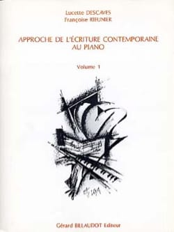 Descaves Lucette / Rieunier - Approche de L'ecriture Contemporaine Au Piano Volume 1 - Partition - di-arezzo.fr