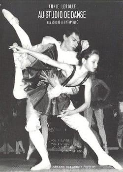 Annie Lerolle - Au Studio de Danse Volume 1. Barre - Partition - di-arezzo.fr