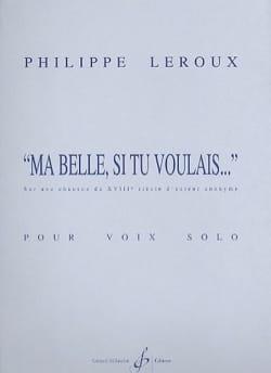 Philippe Leroux - Ma Belle, Si tu Voulais... - Partition - di-arezzo.fr