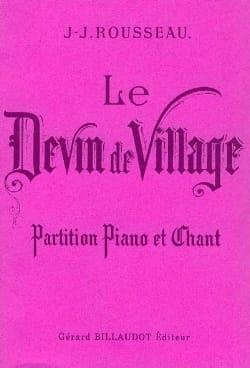 Jean-Jacques Rousseau - Le Devin Du Village - Partition - di-arezzo.fr
