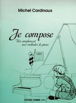 Michel Cardinaux - 私は作曲します - 本1 - 楽譜 - di-arezzo.jp