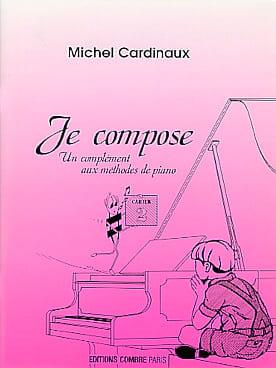 Je Compose - Cahier 2 - M Cardinaux - Partition - laflutedepan.com